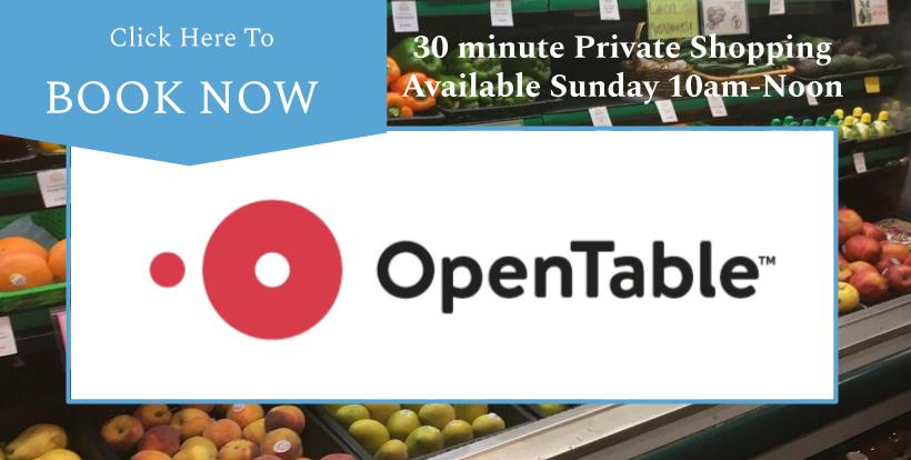 Click Here to Book Now with Open Table for 30 minute Private Shopping